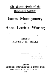The Poets and the Poetry of the Nineteenth Century: James Montgomery to Anna Lætitia Waring