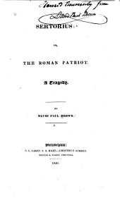 Sertorius: Or, The Roman Patriot. A Tragedy