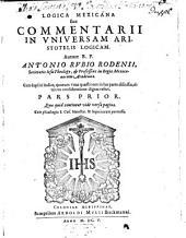 Logica Mexicana sive Commentarii In Universam Aristotelis Logicam: Volume 1