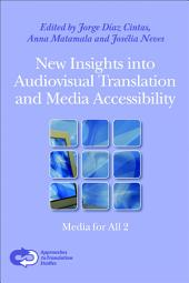 New Insights Into Audiovisual Translation and Media Accessibility: Media for All 2