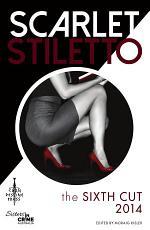 Scarlet Stiletto: The Sixth Cut - 2014