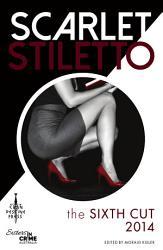 Scarlet Stiletto The Sixth Cut 2014 Book PDF