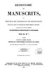 Dictionnaire des Manuscrits, ou Recueil de Catalogues de Manuscrits existants dans les principales Bibliotheques d'Europe (etc.): N.S.40-41 : Dictionnaire des Manuscrits ; 1-2, Volume40