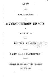 List of the Specimens of the Hymenopterous Insects in the Collection of the British Museum ...