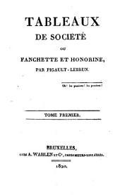 Tableaux de société ou Fanchette et Honorine: Volume1