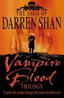 Vampire Blood Trilogy  The Saga of Darren Shan  PDF