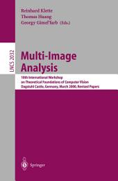 Multi-Image Analysis: 10th International Workshop on Theoretical Foundations of Computer Vision Dagstuhl Castle, Germany, March 12-17, 2000 Revised Papers