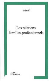 Les relations familles-professionnels: Un partenariat obligé