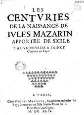 Les Centvries de la naissance de Ivles Mazarin apportée (sic) de Sicile par vn covrier à Sainct-Cermain (sic) en Laye