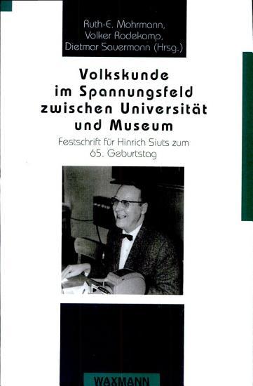 Volkskunde im Spannungsfeld zwischen Universit  t und Museum PDF