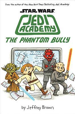Jedi Academy 3  The Phantom Bully