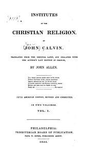 Institutes of the Christian Religion: Volume 1