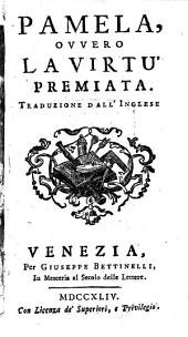 Pamela, Ovvero La Virtú Premiata: Traduzione Dall'Inglese, Volume 1