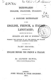 A concise dictionary of the English, French, & Italian languages: adapted for the use of students and men of business. Part 2nd, Part 2
