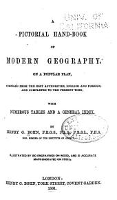 A Pictorial Hand-book of Modern Geography, on a Popular Plan, Compiled from the Best Authorities, English and Foreign, and Completed to the Present Time...