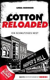 Cotton Reloaded - 40: Ein schmutziges Nest
