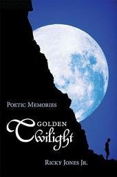 Golden Twilight: Poetic Memories