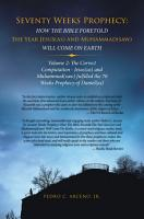 Seventy Weeks Prophecy  How the Bible Foretold the Year Jesus As  and Muhammad Saw  Will Come on Earth PDF
