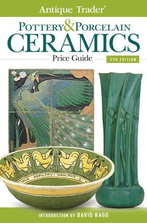 Antique Trader Pottery   Porcelain Ceramics Price Guide