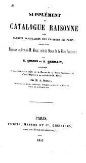 Supplément au Catalogue raisonné des plantes vasculaires des environs de Paris: précédé d'une réponse au livre de M. Mérat, intitulé Revue de la flore parisienne