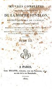 Œuvres Complètes de François de Salignac de La Mothe Fénelon: Volume 3