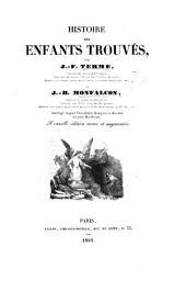 Histoire des Enfants trouvés. Ouvrage auquel l'Académie Française a décerné un prix Monthyon. Nouvelle édition, ... augmentée