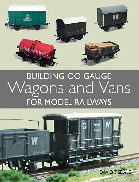 Building 00 Gauge Wagons and Vans for Model Railways