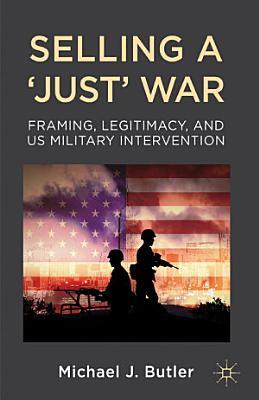 Selling a  Just  War PDF