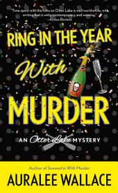 Ring In the Year with Murder: An Otter Lake Mystery