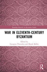 War in Eleventh Century Byzantium PDF