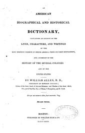 An American biographical and historical dictionary...: containing an account of the lives, characters, and writings of the most eminent persons in North America from its first settlement, and a summary of the history of the several colonies and of the United States