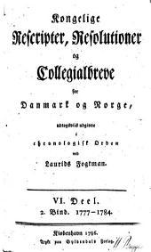 Kongelige rescripter, resolutioner og collegialbreve for Danmark og Norge: Del 6,Bind 2
