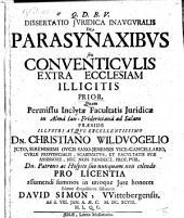 De parasynaxibus seu conventiculis extra ecclesiam illicitis; resp. David Simon. -Jenae, Muller 1698