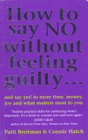 How To Say No Without Feeling Guilty     PDF