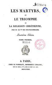 Les marthyrs, ou le triomphe de la religion chrétienne: Volume1