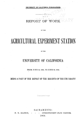 Report of Work of the Agricultural Experiment Station of the University of California ...