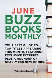 June Buzz Books Monthly: Your Best Guide to Top Titles Appearing This Month