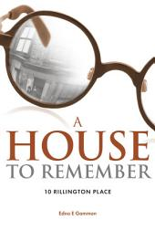 A House to Remember: 10 Rillington Place