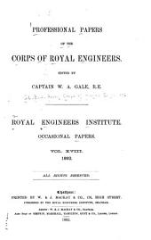 Professional Papers by the Corps of Royal Engineers ... Royal Engineers Institute: Occasional papers, Volume 18