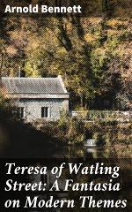 Teresa of Watling Street: A Fantasia on Modern Themes