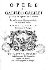 Opere di Galileo Galilei divise in quattro tomi, in questa nuova edizione accresciute di molte cose inedite. Tomo primo [- quarto]: Volume 4