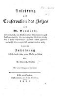 Anleitung zur Conservation des Holzes nach Dr  Boucherie      so wie eine Anweisung dasselbe durch seine ganze Masse zu f  rben     Mit einer lithographirten Tafel PDF