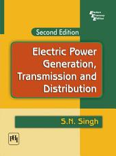 ELECTRIC POWER GENERATION: TRANSMISSION AND DISTRIBUTION, Edition 2