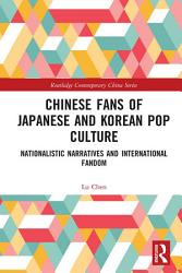 Chinese Fans Of Japanese And Korean Pop Culture Book PDF