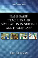 Game Based Teaching and Simulation in Nursing and Health Care PDF