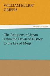 The Religions of Japan From the Dawn of History to the Era of Méiji