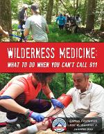 Wilderness Medicine: What To Do When You Can't Call 911