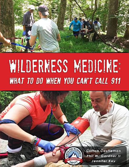 Wilderness Medicine  What To Do When You Can t Call 911 PDF