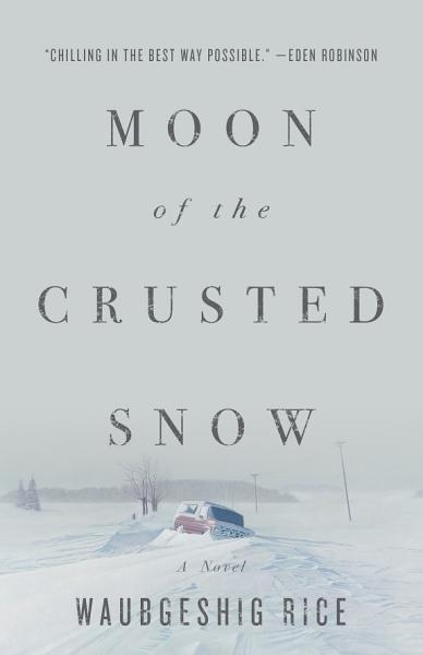 Download Moon of the Crusted Snow Book