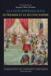 La cour impériale sous le Premier et le Second Empire